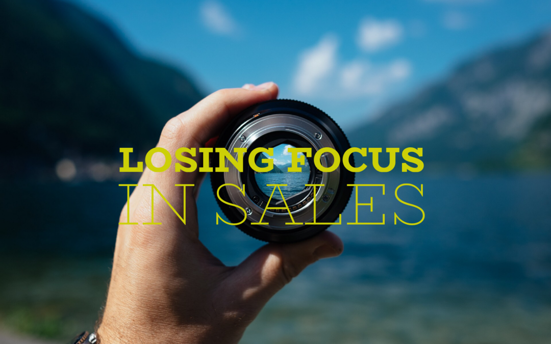 Losing Focus In Sales